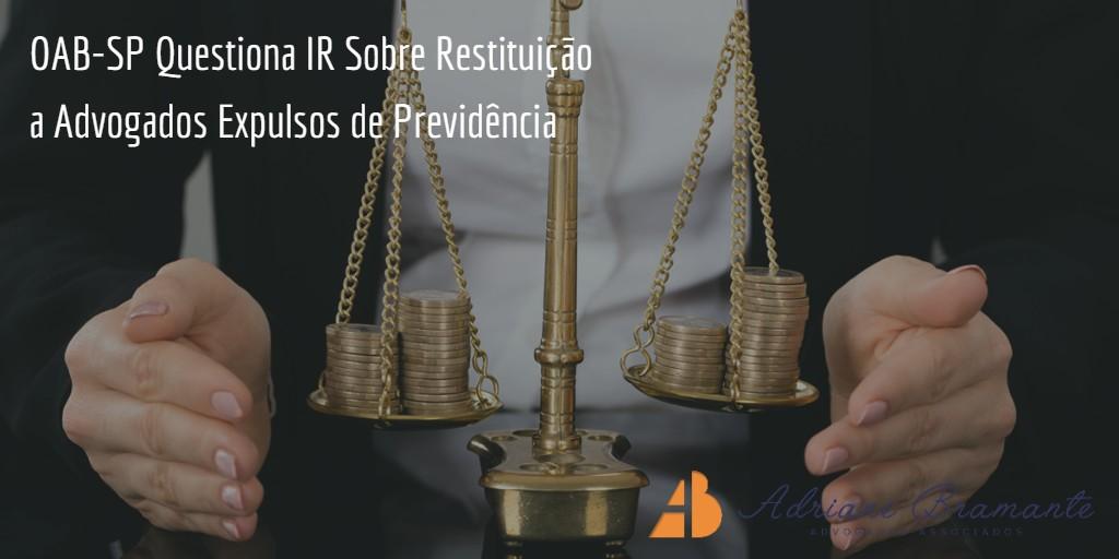 OAB-SP Questiona IR Sobre Restituição a Advogados Expulsos de Previdência