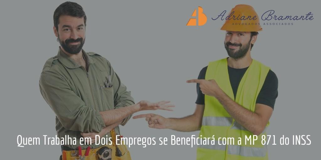Quem Trabalha em Dois Empregos se Beneficiará com a MP 871 do INSS