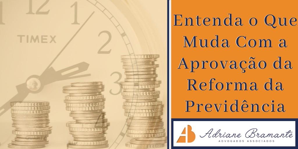 Entenda O Que Muda Com A Aprovação Da Reforma Da Previdência