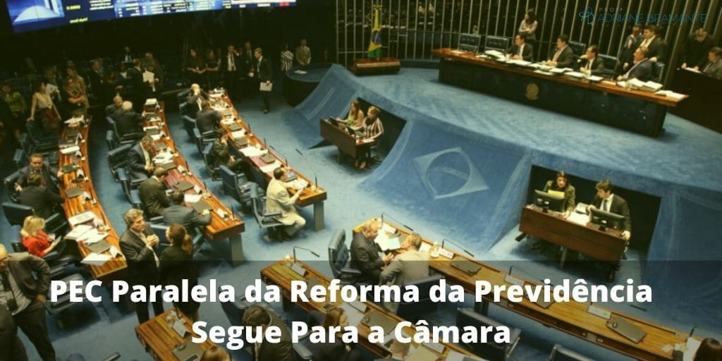 PEC Paralela da Reforma da Previdência Segue Para a Câmara