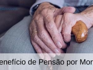 Benefício de Pensão por Morte