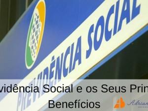 A Previdência Social e os Seus Principais Benefícios