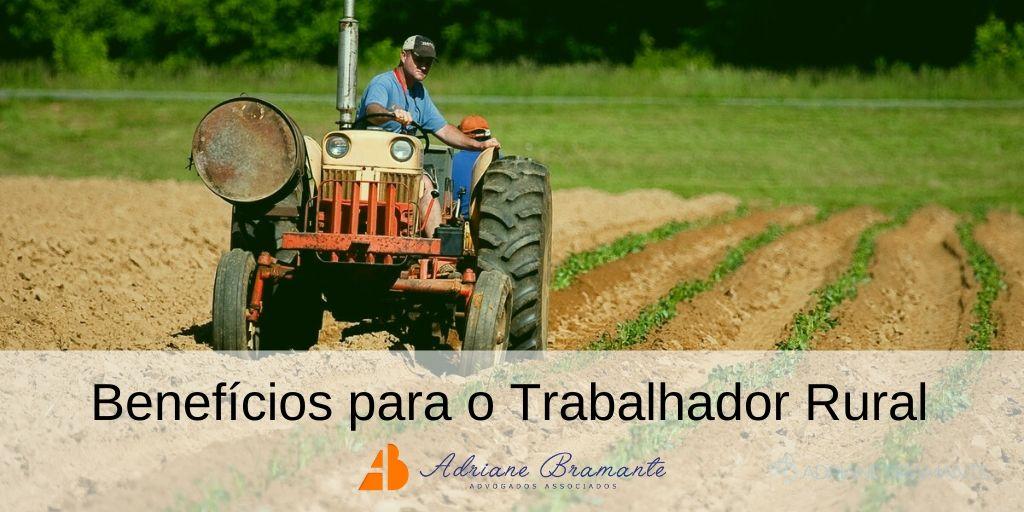 Benefícios para o Trabalhador Rural