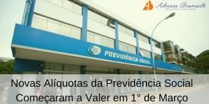 Novas Alíquotas da Previdência Social Começaram a Valer em 1° de Março