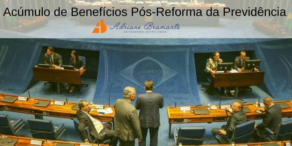 Acúmulo de Benefícios Pós-Reforma da Previdência